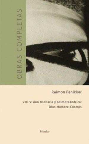 VISION TRINITARIA Y COSMOTEANDRICA: DIOS-HOMBRE-COSMOS