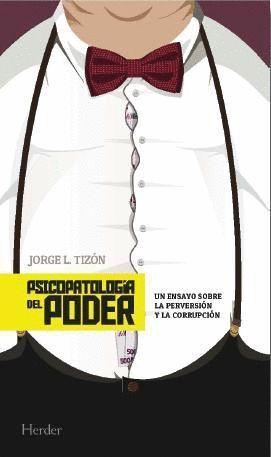 PSICOPATOLOGIA DEL PODER