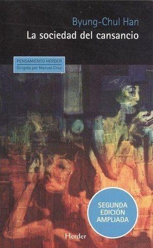 LA SOCIEDAD DEL CANSANCIO (2ªEDICION AMPLIADA)