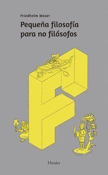 PEQUEÑA FILOSOFIA PARA NO FILOSOFOS