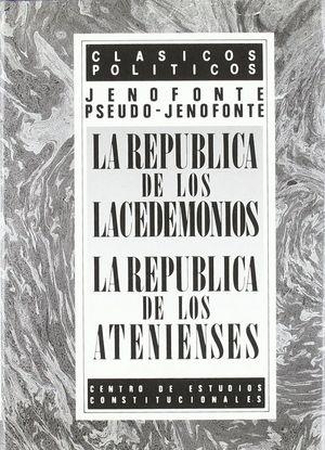 LA REPÚBLICA DE LOS LACEDEMONIOS ; LA REPÚBLICA DE LOS ATENIENSES
