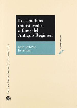 LOS CAMBIOS MINISTERIALES A FINES DEL ANTIGUO REGIMEN