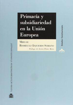 PRIMACÍA Y SUBSIDIARIEDAD EN LA UNIÓN EUROPEA