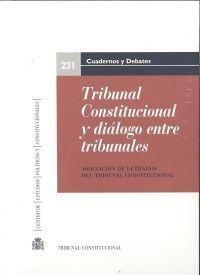 TRIBUNAL CONSTITUCIONAL Y DIÁLOGO ENTRE TRIBUNALES