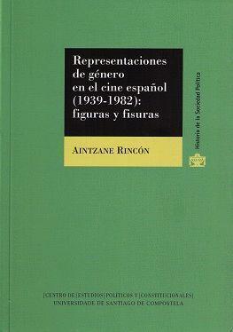 REPRESENTACIONES DE GENERO EN EL CINE ESPAÑOL (1939-1982)
