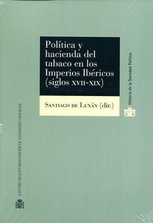 POLITICA Y HACIENDA DEL TABACO EN LOS IMPERIOS IBERICOS