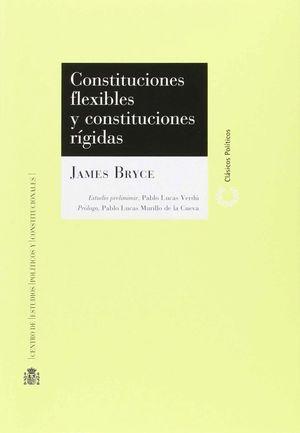 CONSTITUCIONES FLEXIBLES Y CONSTITUCIONES RIGIDAS
