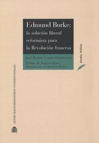 EDMUND BURKE: LA SOLUCION LIBERAL REFORMISTA PARA LA REVOLUCION