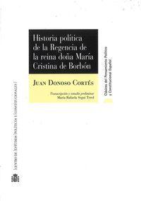 HISTORIA POLITICA DE LA REGENCIA DE LA REINA DOÑA MARIA CRISTINA