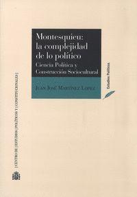 MONTESQUIEU: LA COMPLEJIDAD DE LO POLITICO