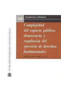 COMPLEJIDAD DEL ESPACIO PUBLICO, DEMOCRACIA Y REGULACION DEL EJER