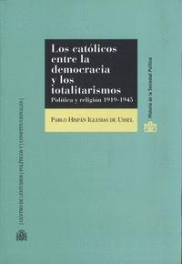 LOS CATÓLICOS ENTRE LA DEMOCRACIA Y LOS TOTALITARISMOS. POLÍTICA Y RELIGIÓN 1919
