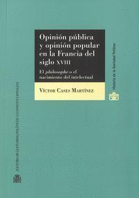 OPINIÓN PÚBLICA Y OPINIÓN POPULAR EN LA FRANCIA DEL S. XVIII. EL PHILOSOPHE O EL