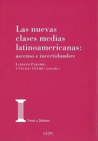 LAS NUEVAS CLASES MEDIAS LATINOAMERICANAS: ASCENSO O INCERTIDUMBRE