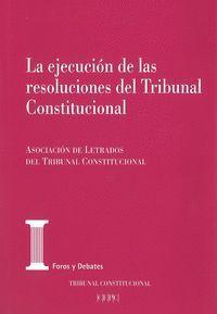 LA EJECUCION DE LAS RESOLUCIONES DEL TRIBUNAL CONSTITUCIONAL