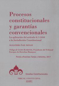 PROCESOS CONSTITUCIONALES Y GARANTIAS CONVENCIONALES.