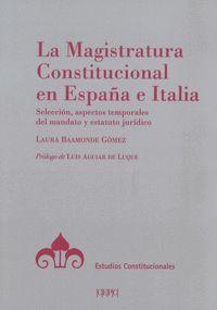 LA MAGISTRATURA CONSTITUCIONAL EN ESPAÑA E ITALIA. SELECCIÓN, ASPECTOS TEMPORALE