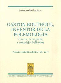 GASTON BOUTHOUL, INVENTOR DE LA POLEMOLOGÍA