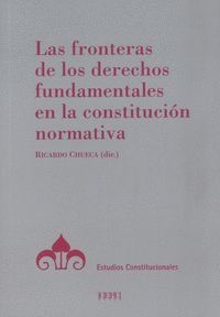 LAS FRONTERAS DE LOS DERECHOS FUNDAMENTALES EN LA CONSTITUCIÓN NORMATIVA