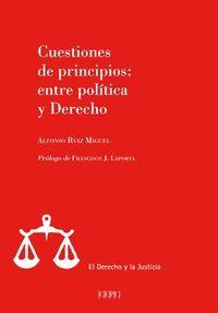 CUESTIONES DE PRINCIPIOS: ENTRE POLITICA Y DERECHO