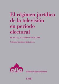 REGIMEN JURIDICO DE LA TELEVISION EN PERIODO ELECTORAL
