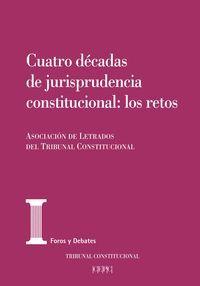 CUATRO DECADAS DE JURISPRUDENCIA CONSTITUCIONAL: LOS RETOS
