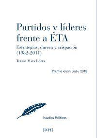 PARTIDOS Y LÍDERES FRENTE A ETA, ESTRATEGIAS, DUREZA Y CRISPACIÓN (1982-2011)