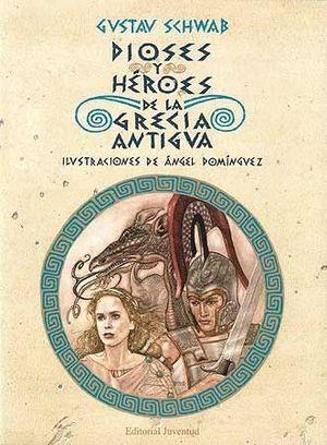 DIOSES Y HEROES DE LA GRECIA ANTIGUA (T)