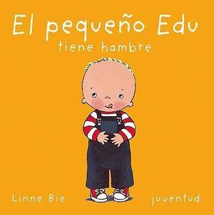 EL PEQUEÑO EDU TIENE HAMBRE (T)