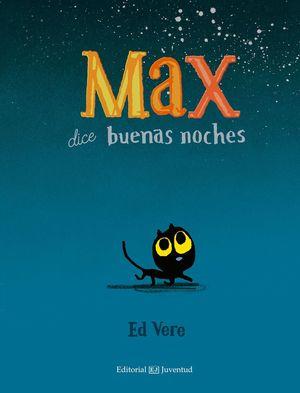 MAX DICE BUENAS NOCHES