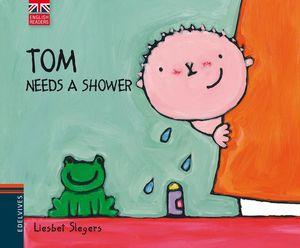 TOM NEEDS A SHOWER