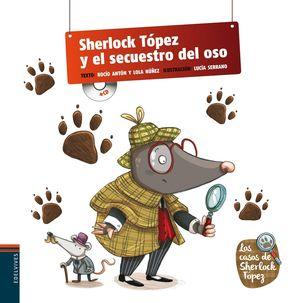 SHERLOCK TOPEZ Y EL SECUESTRO DEL OSO(PICTOCUENTO CON CD)