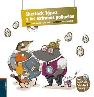 SHERLOSK TÓPEZ Y LOS EXTRAÑOS POLLUELOS