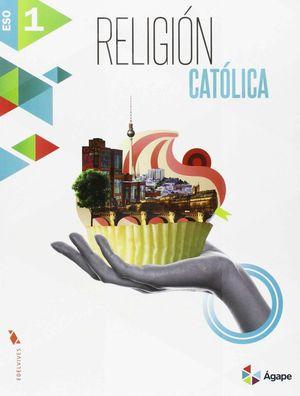 RELIGION CATOLICA 1º ESO AGAPE