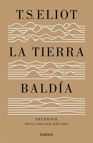 LA TIERRA BALDIA (Y PRUFROCK Y OTRAS OBSERVACIONES)