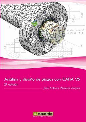 ANALISIS Y DISEÑO DE PIEZAS CON CATIA V5 2ª EDICION