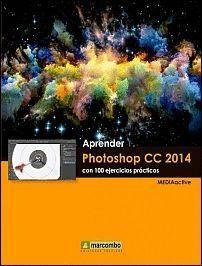 APRENDER PHOTOSHOP CC 2014 CON 100 EJERCICIOS PRATICOS