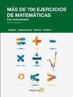 MAS DE 700 EJERCICIOS DE MATEMATICAS. CON SOLUCION
