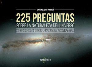 225 PREGUNTAS SOBRE LA NATURALEZA DEL UNIVERSO QUE