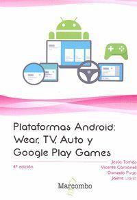 PLATAFORMAS ANDROID: WEAR, TV, AUTO Y GOOGLE PLAY GAMES