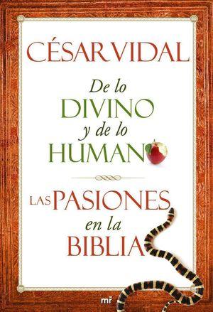 DE LO DIVINO Y DE LO HUMANO. LAS PASIONES EN LA BIBLIA