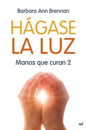 HAGASE LA LUZ -MANOS QUE CURAN 2-