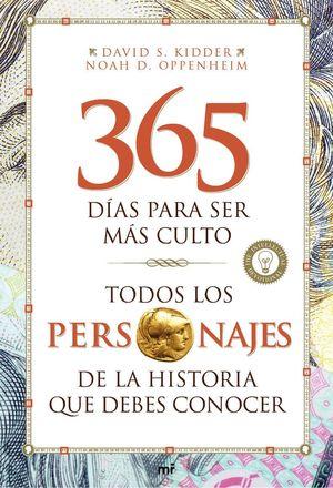 TODOS LOS PERSONAJES DE LA HISTORIA QUE DEBES CONOCER. 365 DÍAS PARA SER MÁS CUL