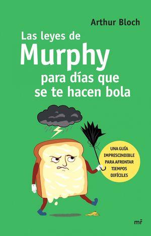 LAS LEYES DE MURPHY PARA DIAS QUE SE TE HACEN BOLA