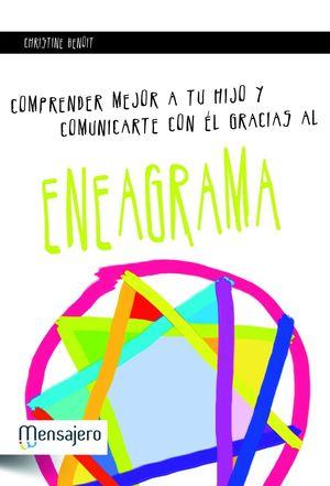 COMPRENDER MEJOR A TU HIJO Y COMUNICARTE CON EL GRACIAS AL ENEAGRAMA