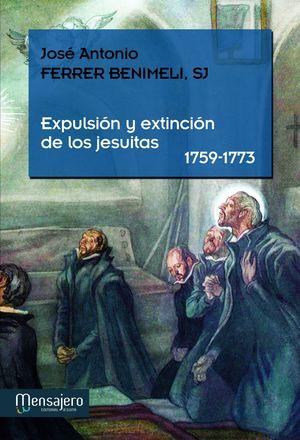 EXPULSION Y EXTINCION DE LOS JESUITAS (1759-1773)