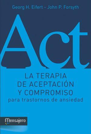 LA TERAPIA DE ACEPTACIÓN Y COMPROMISO PARA TRASTORNOS DE ANSIEDAD