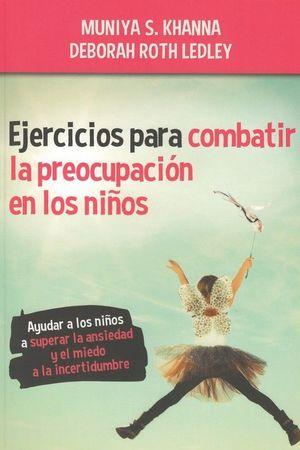 EJERCICIOS PARA COMBATIR LA PREOCUPACIÓN EN LOS NIÑOS