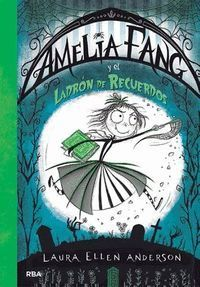 AMELIA FANG 3 EL LADRON DE RECUERDOS