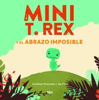 MINI T. REX Y EL ABRAZO IMPOSIBLE